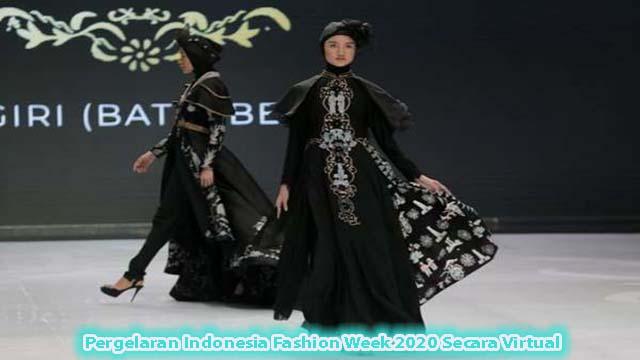 Pergelaran Indonesia Fashion Week 2020 Secara Virtual