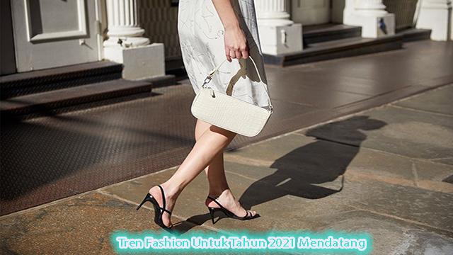 Tren Fashion Untuk Tahun 2021 Mendatang