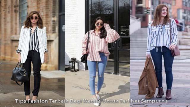 Tips Fashion Terbaik Bagi Wanita Untuk Terlihat Sempurna