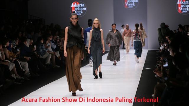 Acara Fashion Show Di Indonesia Paling Terkenal
