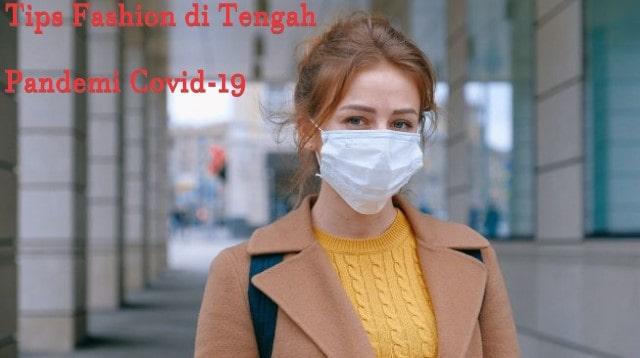 Tips Fashion di Tengah Pandemi Covid-19
