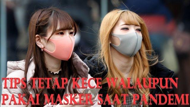 Tips Tetap Kece walaupun Pakai Masker